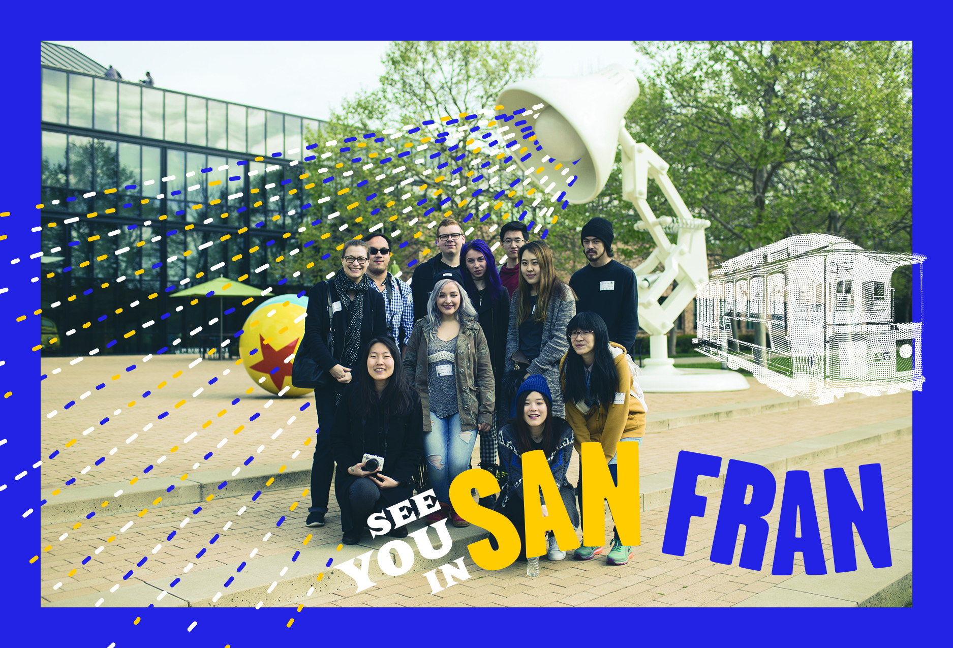 A postcard image of the San Francisco trip, showing a group of students and instructors in front of the Pixar studio.
