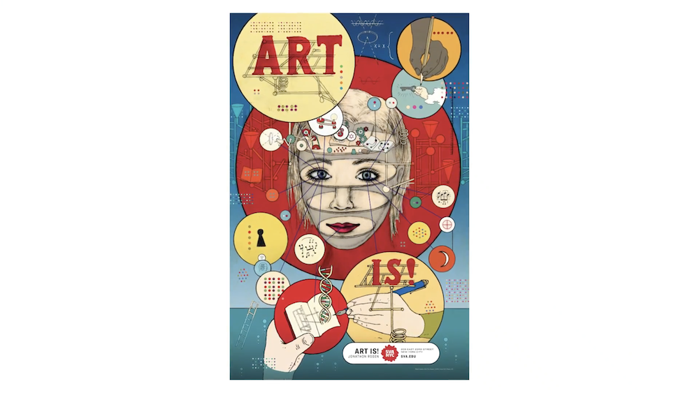 "SVA's Spring 2019 ""Art Is"" poster done by Jonathon Rosen"