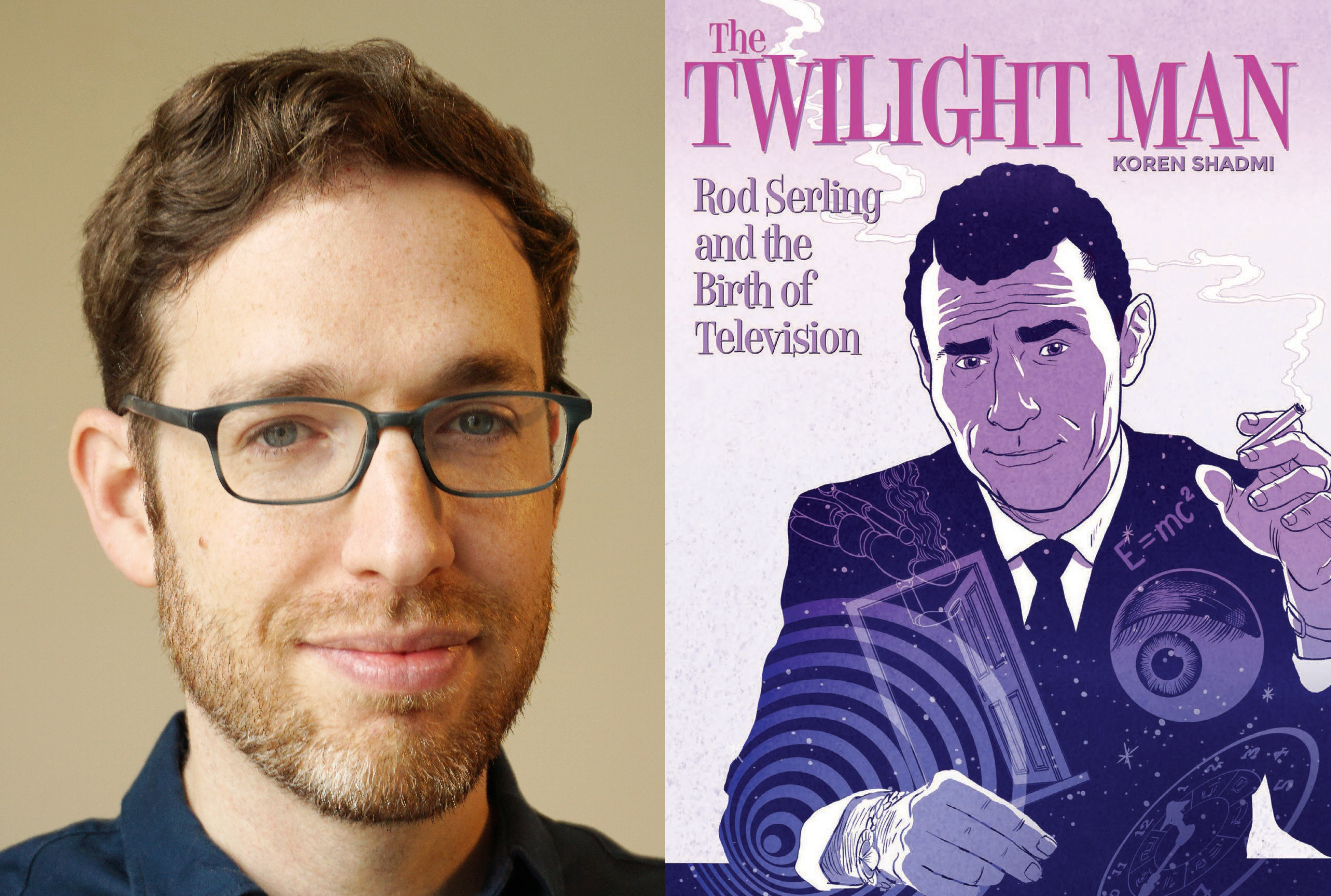 From left: Koren Shadmi. Cover of The Twilight Man: Rod Serling and the Birth of Television by Koren Shadmi. Image by.../ Courtesy of Superfan Promotions LLC.