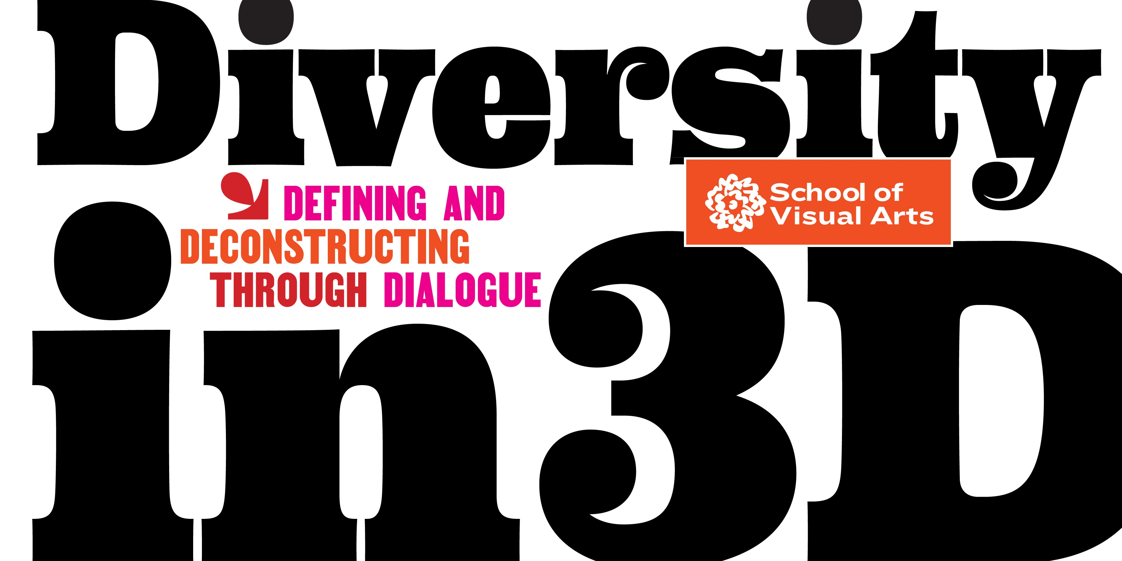 "Graphic that says ""Diversity in 3D: Defining and Deconstructing through Dialog"""